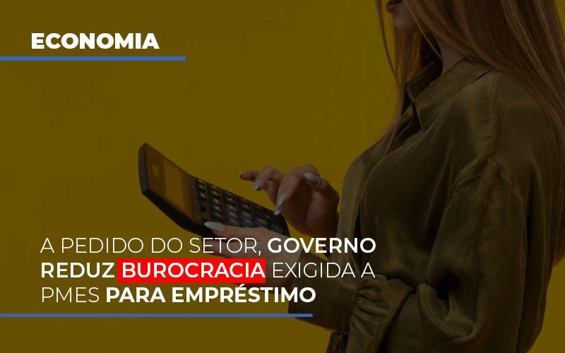 A-pedido-do-setor-governo-reduz-burocracia-exigida-a-pmes-para-empresario