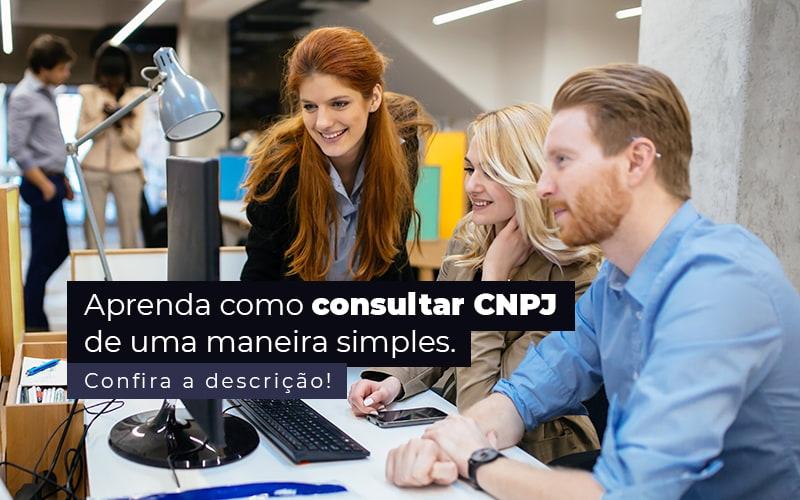 Como Consultar CNPJ De Uma Forma Simples?